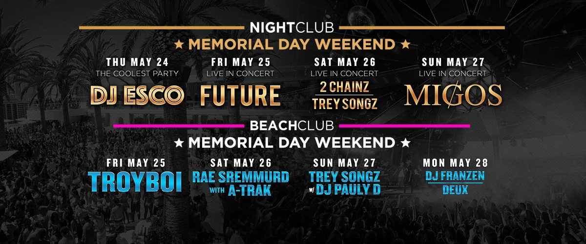 Drai S Lineup For 2018 Memorial Day Weekend In Las Vegas